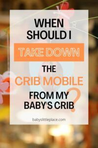 When To Stop Using Baby Mobile on Your Baby's Crib? | Baby Safety Tips