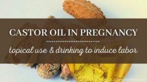 Is castor oil safe in pregnancy?