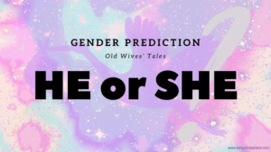 Old wives' tales for baby gender prediction: Is it a Boy or a Girl?