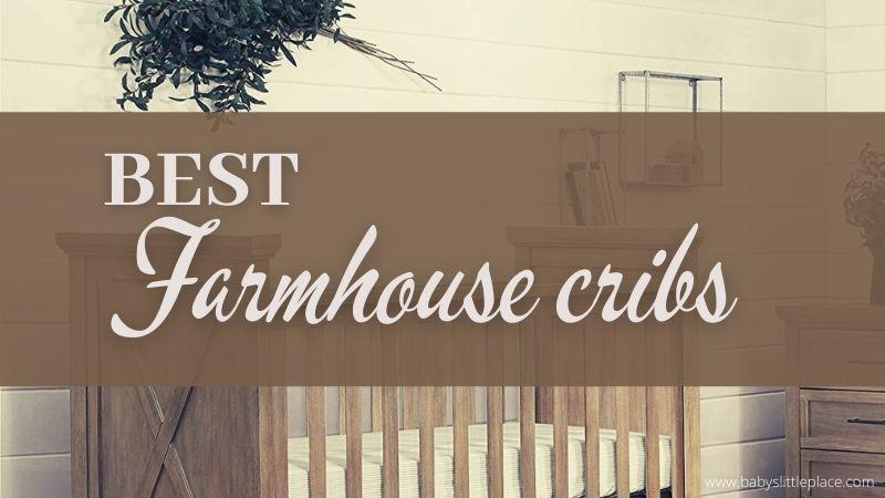 Best Farmhouse Cribs   Top-Rated Rustic Cribs for Your Dream Farmhouse Nursery